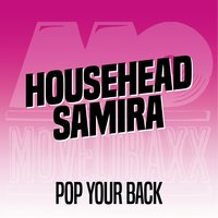 Pop Your Back — Househead Samira