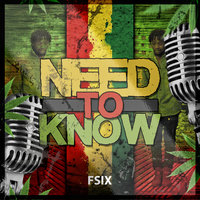 Need to know — Fsix