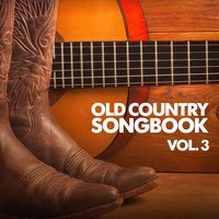 Old Country Songbook, Vol. 3 — Country Singers International, Country Studio Crew, The Country Music Collectors