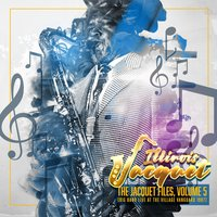 The Jacquet Files, Vol. 5 — Illinois Jacquet