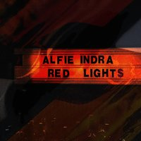 Red Lights — Alfie Indra