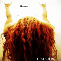 Obsession — Sheree