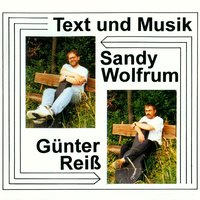 Text und Musik — Alexander Sandy Wolfrum & Günter Reiß, Günter Reiß & Sandy Wolfrum