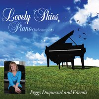 Lovely Skies (Piano Orchestrations) — Peggy Duquesnel, Peggy Duquesnel and Friends