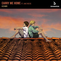 Carry Me Home — KSHMR, Jake Reese