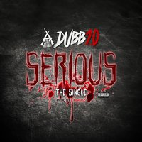 Serious - Single — Dubb20