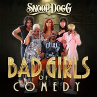 The Bad Girls of Comedy (Snoop Dogg Presents) — сборник