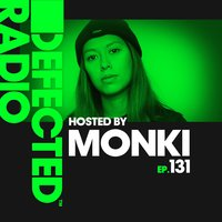 Defected Radio Episode 131 (hosted by Monki) — Defected Radio