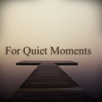 For Quiet Moments — сборник
