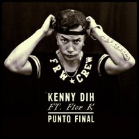 Punto Final — Kenny Dih, Flor K
