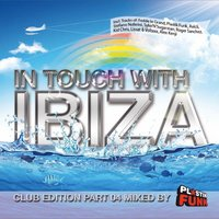 In Touch with Ibiza, Pt. 4 - Mixed by Plastik Funk — Plastik Funk