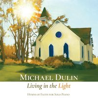 Living in the Light — Michael Dulin
