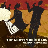 Weepin' and Cryin' - The R 'N' B Years — Margie Day, The Griffin Brothers