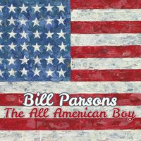 The All American Boy — Bill Parsons