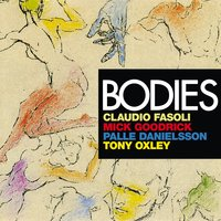 Bodies — Mick Goodrick, Claudio Fasoli, Tony Oxley, Palle Danielsson