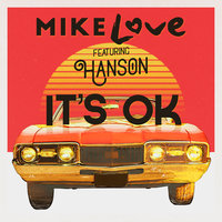 It's OK — Mike Love, Hanson