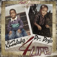 4 Life — Yung Knowledge, Dr. Drip