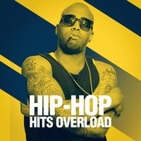 Hip-Hop Hits Overload — Hip Hop All-Stars, Hip Hop Instrumentals, Hip Hop Audio Stars, Hip Hop All-Stars, Hip Hop Audio Stars, Hip Hop Instrumentals