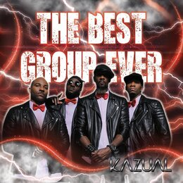The Best Group Ever — Kazual