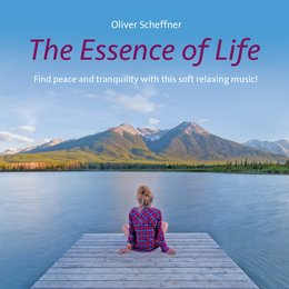 The Essence Of Life — Oliver Scheffner