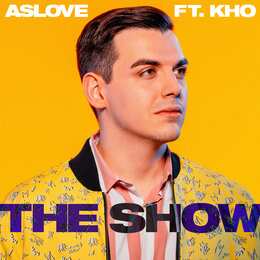 The Show — Aslove, Kho