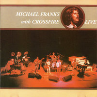 Michael Franks with Crossfire — Michael Franks, Crossfire, Jim Kelly