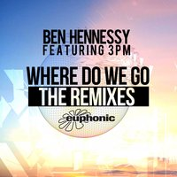Where Do We Go — Ben Hennessy feat. 3PM