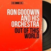 Out of This World — Ron Goodwin and His Orchestra