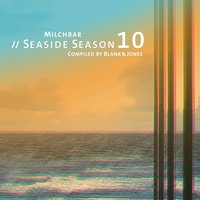 Milchbar Seaside Season 10 — Blank & Jones