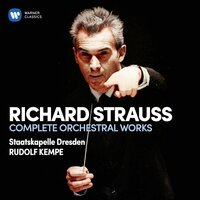 Strauss, Richard: Complete Orchestral Works — Rudolf Kempe, Рихард Штраус