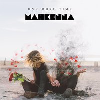 One More Time — Mahkenna