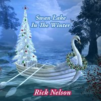 Swan Lake In The Winter — Rick Nelson