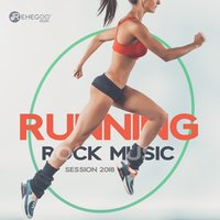 Running Rock Music Session 2018: Massive Rock Sounds for Workout, Fitness, Kick Boxing — сборник