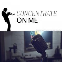Concentrate on Me — сборник