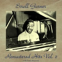 Remastered Hits Vol. 2 — Erroll Garner