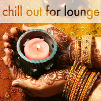 Chill Out For Lounge, Vol.01 - 72 Tracks — сборник