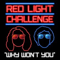 Why Won't You — Red Light Challenge