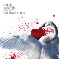 Wagner: Parsifal — Рихард Вагнер, The Hallé, Hallé Youth Choir, Mark Elder, Trinity Boys Choir, Royal Opera Chorus