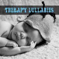 Therapy Lullabies – Relaxation Songs for Baby, Classical Sounds for Sleep, Gentle Instruments, Music at Goodnight — Baby Lullaby