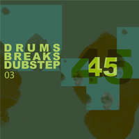 45 Drums Breaks And Dupstep, Vol.03 — сборник