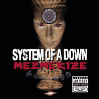 Mezmerize — System of a Down