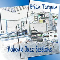 Mohonk Jazz Sessions — Brian Tarquin