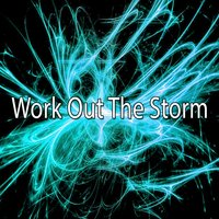 Work Out The Storm — Workout Buddy