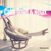 Calm Down & Relax, Vol. 1 — сборник