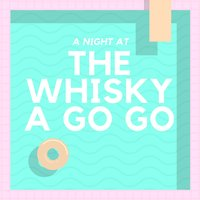 A Night at the Whisky a Go Go — сборник