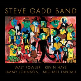 Steve Gadd Band — Jimmy Johnson, Kevin Hays, Michael Landau, Walt Fowler, Steve Gadd Band
