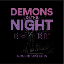 Demons in the Night (8-Bit) — Modern Suspects