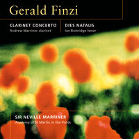 Finzi: Clarinet Concerto; Dies Natalis; Nocturne; Romance — Sir Neville Marriner, Academy of St. Martin in the Fields, Ian Bostridge, Andrew Marriner