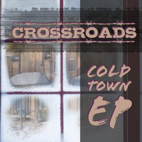Cold Town - EP — Crossroads