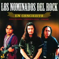 Los Nominados del Rock — California Blues, Tres Vallejo, Alma Callejera